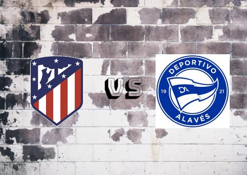Atlético Madrid vs Deportivo Alavés  Resumen