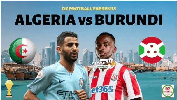 مشاهدة مباراة الجزائر وبوروندي Live : algeria vs burundi