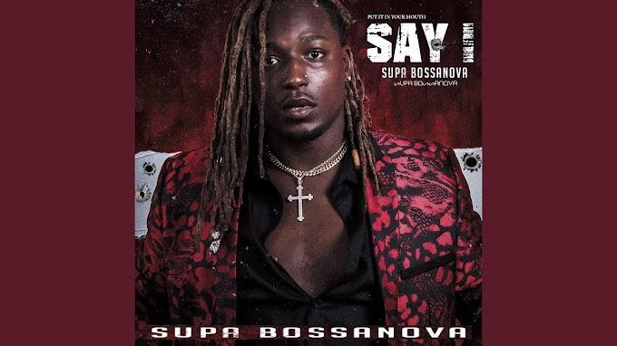 MUSIC: Supa Bossanova - Say I