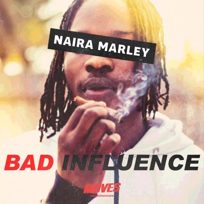 [Music] Naira Marley – Bad Influence