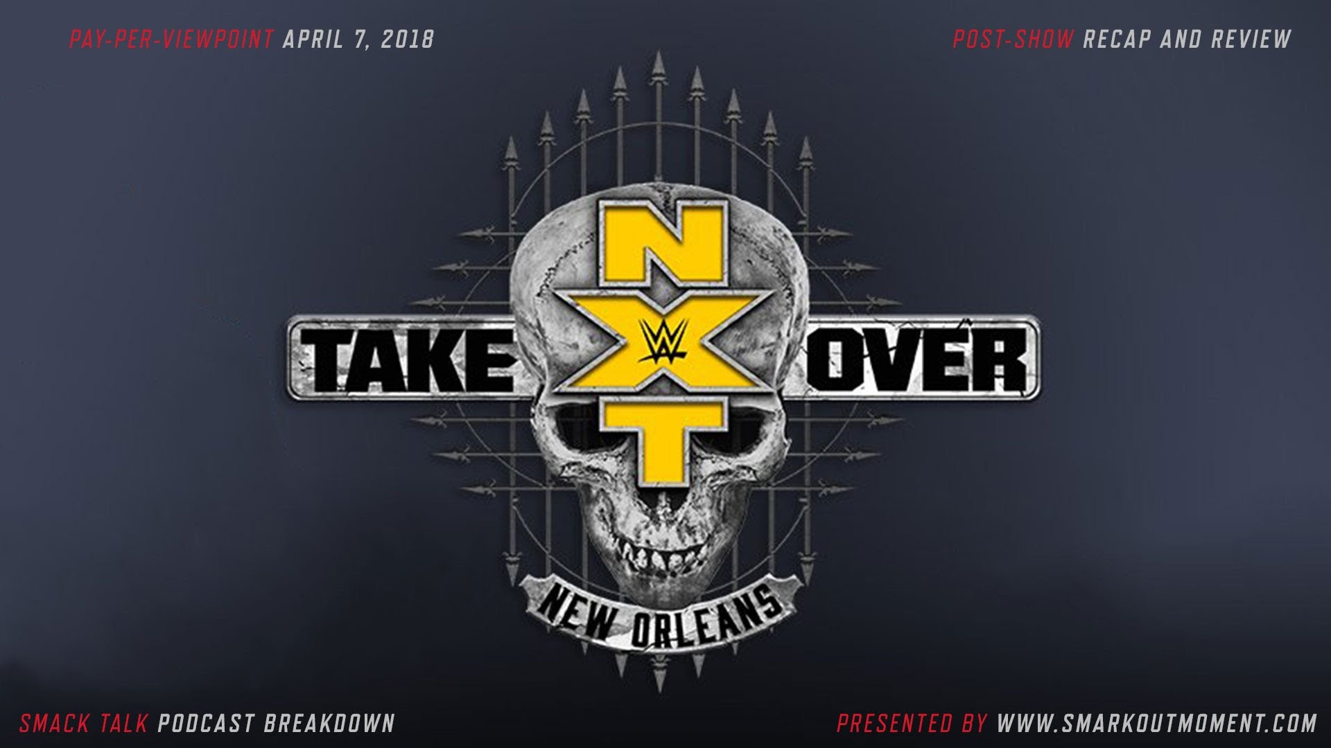 WWE NXT TakeOver: New Orleans Recap and Review Podcast