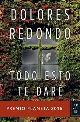 LIBRO - Todo esto te daré : Dolores Redondo (Planeta - 3 Noviembre 2016) PREMIO PLANETA 2016 - NOVELA Edición papel & digital ebook kindle Comprar en Amazon España