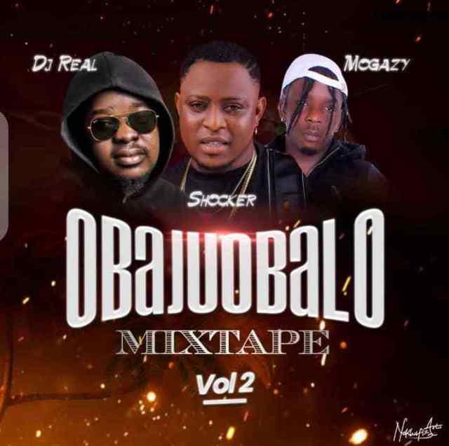 DJ Real – Obajuobalo Mixtape Vol.2 Ft. Ak Mogaky & Shocker