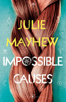 Impossible Causes by Julie Mayhew cover