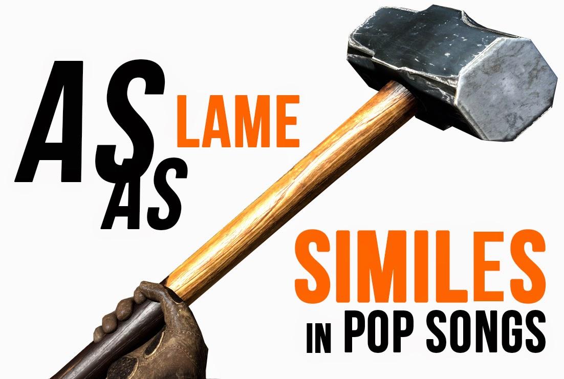 YOUR LENS CAP IS ON: As Lame as Similes in Pop Songs