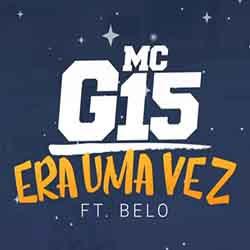 Baixar Música Era Uma Vez - MC G15 feat. Belo Mp3