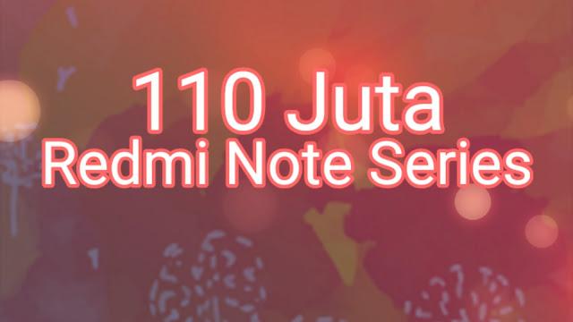 xiaomiintro 110 juta Redmi Note Series