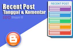 Cara Membuat Widget Recent Post dengan Tanggal dan Komentar