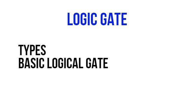 Logic gate,types of logic gate