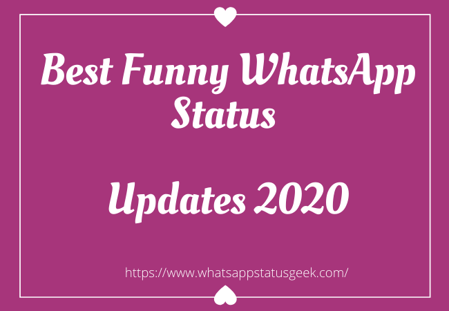 Funny WhatsApp Status Updates 2020