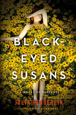 Black-Eyed Susans by Julia Heaberlin - Reading, Writing, Booking