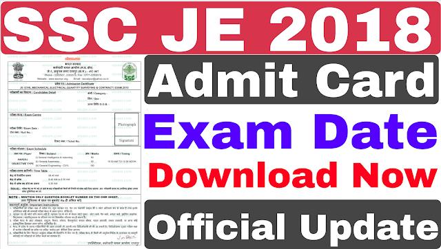 SSC JE Admit Card All Region Download | SSC JE 2018 Exam Date
