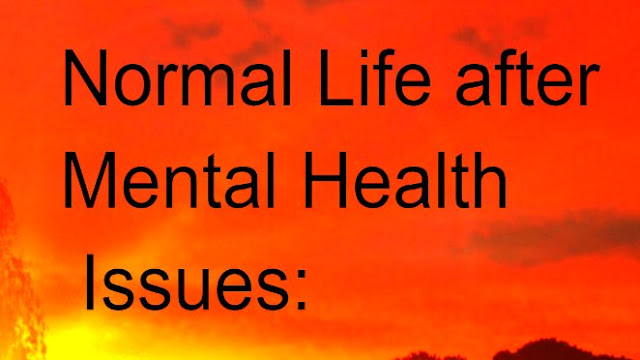 Back to normal after mental illness