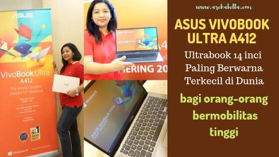 ASUS VivoBook Ultra A412, ULTRABOOK TERKECIL DIDUNIA BAGI ORANG-ORANG BERMOBILITAS TINGGI