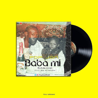 [Music] Pop Jon – Baba Mi (Duduke Cover)