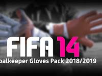 FIFA 14 Goalkeeper Gloves Pack 2018/2019