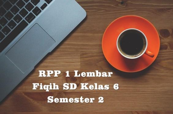 RPP 1 Lembar Fiqih SD Kelas 6 Semester 2