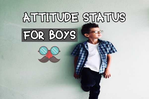 100+ Attitude Status For Boys in English