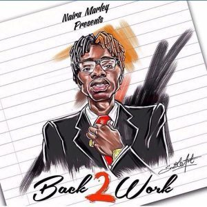 Naira Marley - Back2work