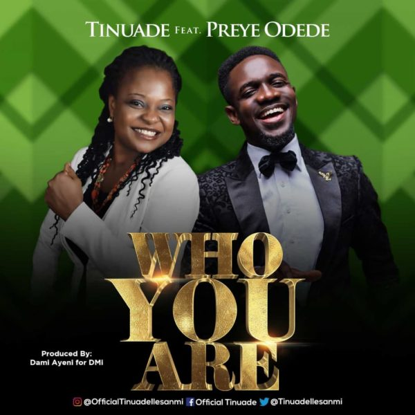 Tinuade - Who You Are Lyrics & Mp3 Download