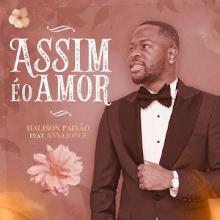 Halison Paixão - Assim é o Amor (feat. Anna Joyce)