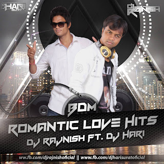 BDM ROMANTIC LOVE HITS(VOL 1) -DJ RAJNISH FT DJ HARI -2016 THE ALBUM (1)