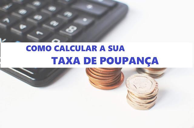 Como calcular a sua taxa de poupança ?