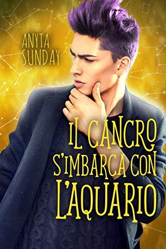 """Libri in uscita: """"Il Cancro s'imbarca con l'Acquario"""" (Serie Segni d'Amore #5) di Anyta Sunday"""