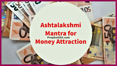 Ashtalakshmi Mantra for Money Attraction and Removing Poverty