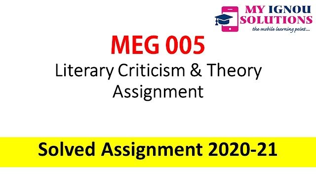 MEG 05 Literary Criticism & Theory Assignment  Solved Assignment 2020-21