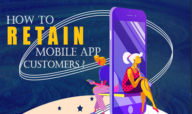 How to retain customers of mobile apps #infohgraphic