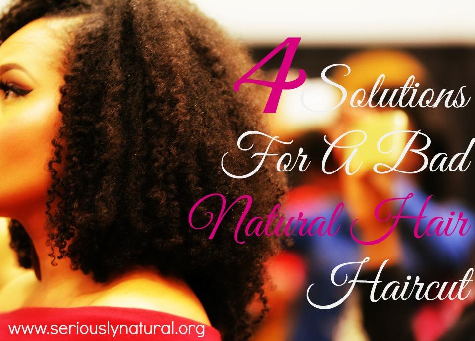 4 Solutions For A Bad Natural Hair Haircut Seriously Natural