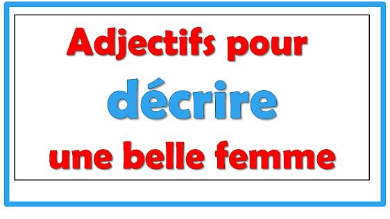 Adjectifs pourdécrire unebellefemme