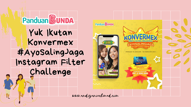 Panduan Bunda, Konvermex #AyoSalingJaga Instagram Filter Challenge