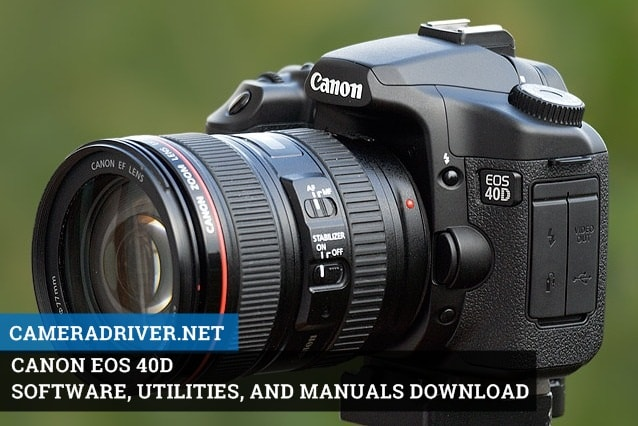Get this Newest Firmware to update your Canon EOS 40D