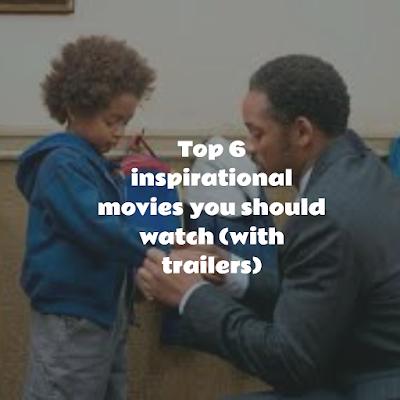 Top 6 inspirational movies