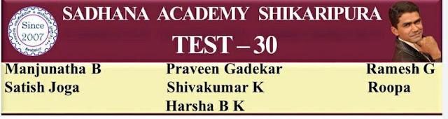 SADHANA ACADEMY  SHIKARIPURA.ONLINE  TEST-30