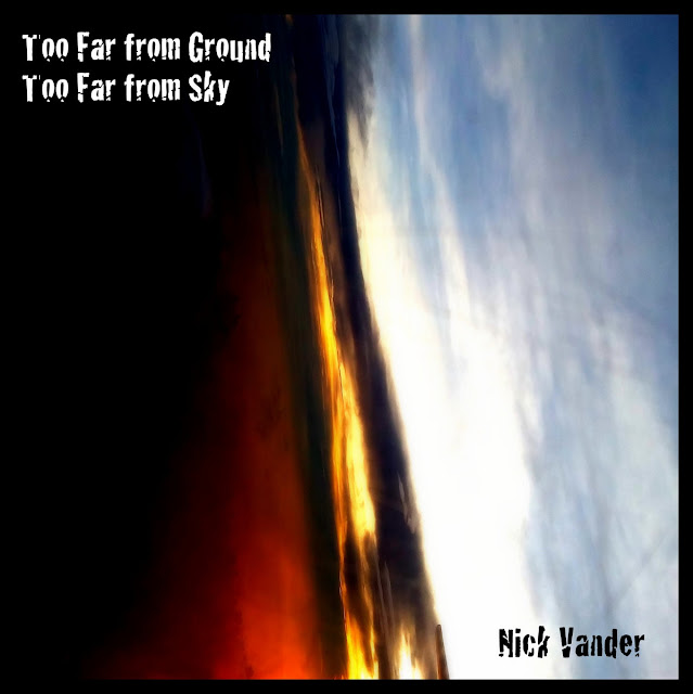 Nick Wander - Too Far from Ground - Too Far from Sky