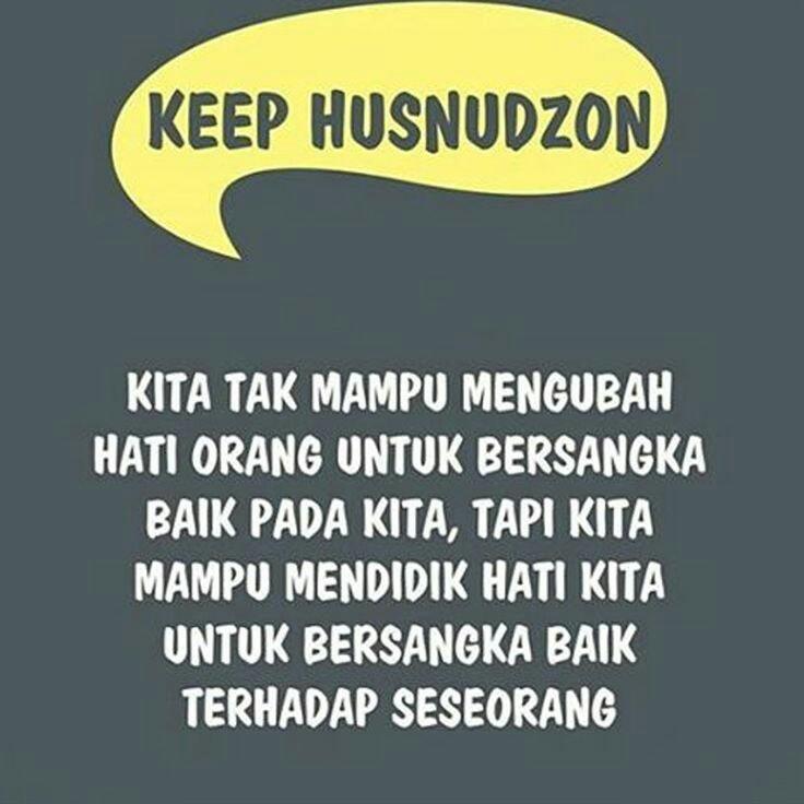 Islamic Quotes #10 : Keep Husnudzon?