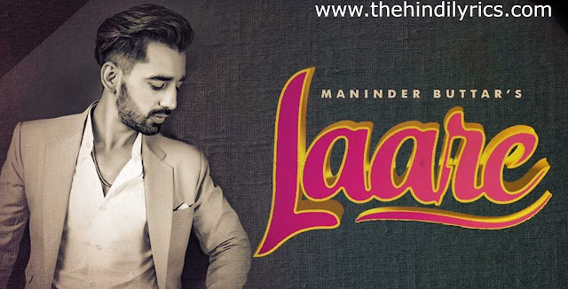 Laare Lyrics – Maninder Buttar (2019)