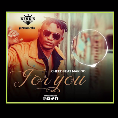 Audio | Cheed ft Marioo - For You
