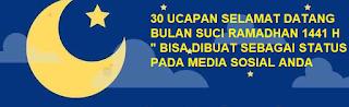 """30 UCAPAN SELAMAT DATANG BULAN SUCI RAMADHAN 1441 H """" BISA DIBUAT SEBAGAI STATUS PADA MEDIA SOSIAL ANDA"""