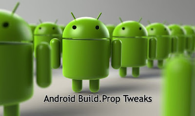 Android Build.Prop Tweaks for improved performance