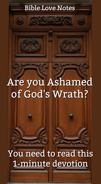 If you believe a God of love and a God of wrath are not one in the same, you need to read this 1-minute devotion. Don't fall for popular heresies. #BibleLoveNotes #Bible #Devotions #GodsWrath