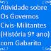 Atividade sobre Os Governos Civis-Militares (História 9º ano) com Gabarito
