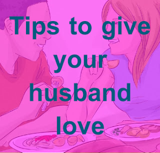 Tips to give your husband love