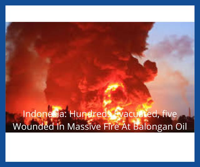 Indonesia:Massive Fire At Balongan Oil Refinery