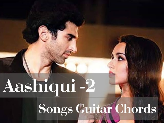 Aashiqui 2 all song guitar chords |