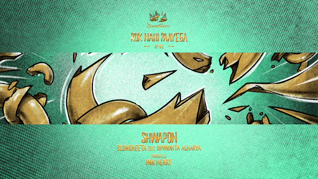 SHWAPON lyrics | SlowCheeta feat. Dipannita Acharya | Ink Heart | Rok Nahi Paayega EP | IncInk Lyrics Planet