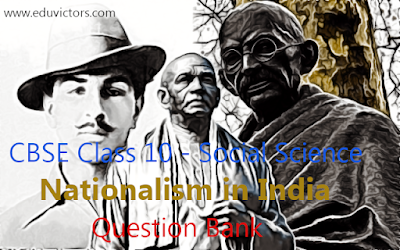 CBSE Class 10 - Social Science - History - Chapter: Nationalism in India - Question Bank (2019-20)(#eduvictors)(#class10History)
